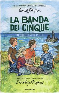 Ritorno sull'isola. La banda dei cinque. Vol. 6 - Blyton Enid