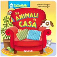 Gli animali di casa - Morgese Roberto; Bongini Barbara