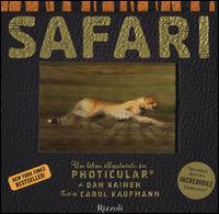 Safari. Un libro illustrato in Photicular®. Ediz. illustrata - Kaufmann Carol; Kainen Dan