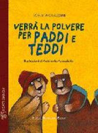 Verrà la polvere per Paddi e Teddi - Grazzani Roberta