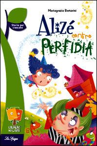 Alizé contro Perfidia - Bertarini Maria Grazia