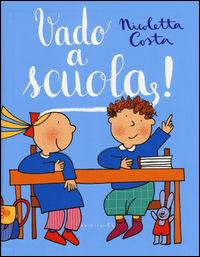 Vado a scuola! - Costa Nicoletta