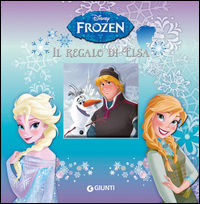 Il regalo di Elsa. Frozen. Ediz. illustrata -