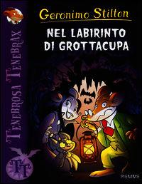 Nel labirinto di Grottacupa - Stilton Geronimo