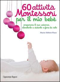 60 attività Montessori per il mio bebè - Place Marie-Hélène