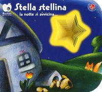 Stella stellina la notte si avvicina.... Ediz. a colori - Mantegazza Giovanna
