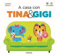 A casa con Tina & Gigi. Ediz. a colori - Rivola Andrea